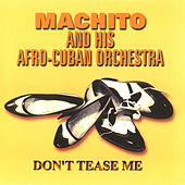 Don't Tease Me by Machito