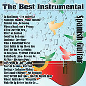The Best Instrumental: Spanish Guitar by Various Artists