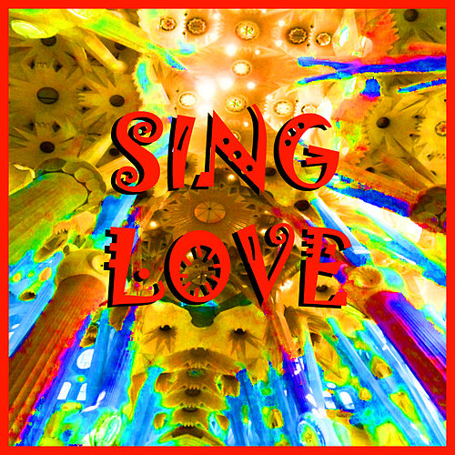 Sing Love by Various Artists