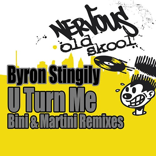 U Turn Me [Bini & Martini Remixes] by Byron Stingily