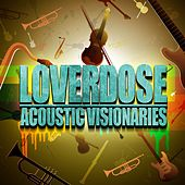 Acoustic Visionaries by Loverdose