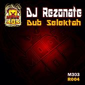 Dub Selektah by Dj Rezonate