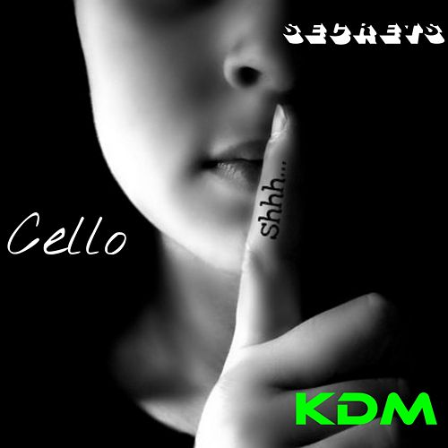Secrets by Cello