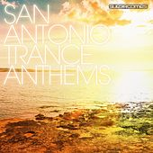 San Antonio Trance Anthems - EP by Various Artists