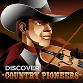 Discover Country Pioneers by Various Artists