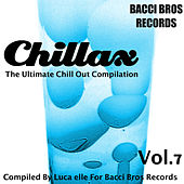 Chillax - the Ultimate Chill out Compilation, Vol. 7 (Compiled by Luca Elle) by Various Artists