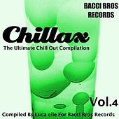 Chillax - the Ultimate Chill out Compilation, Vol. 4 (Compiled by Luca Elle) by Various Artists