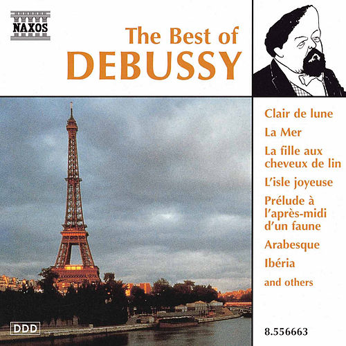 The Best of Debussy by Claude Debussy