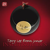 Insectisuicides by Terry Lee Brown Jr.