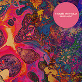 Elephant by Tame Impala