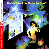A Chance for Hope (Digitally Remastered) by The Live Band