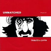 Unmatched Phaze III / Spanish Zappa Tributes Vol. 3 by Various Artists