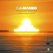 Café Mambo - The Sunset Sessions 2013 (Compiled by Kenneth Bager) by Various Artists