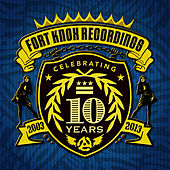 10 Years of Fort Knox Recordings by Various Artists