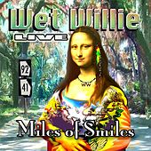 Miles of Smiles (Live) by Wet Willie
