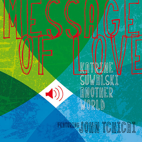 Message Of Love by Katrine Suwalski