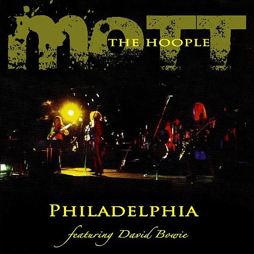 Philadelphia by Mott the Hoople