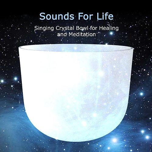 Singing Crystal Bowl for Healing and Meditation by Sounds for Life