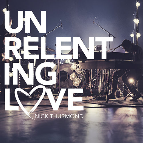 Unrelenting Love by Nick Thurmond