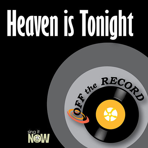Heaven is Tonight by Off the Record
