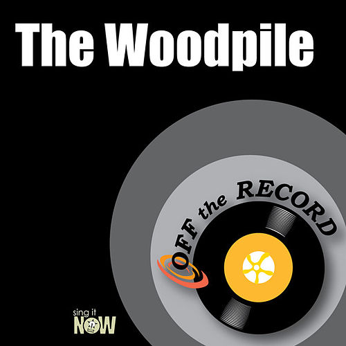 The Woodpile by Off the Record