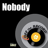 Nobody by Off the Record