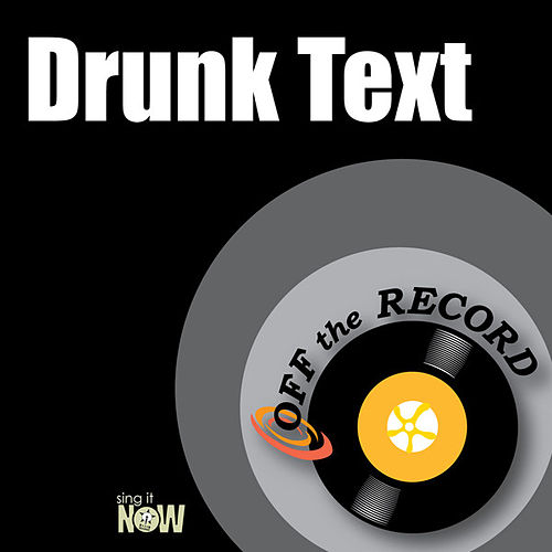 Drunk Text by Off the Record