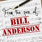 From the Pen of Bill Anderson by Various Artists