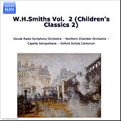 W.H.Smiths Vol.  2 (Children's Classics 2) by Slovak Radio Symphony Orchestra