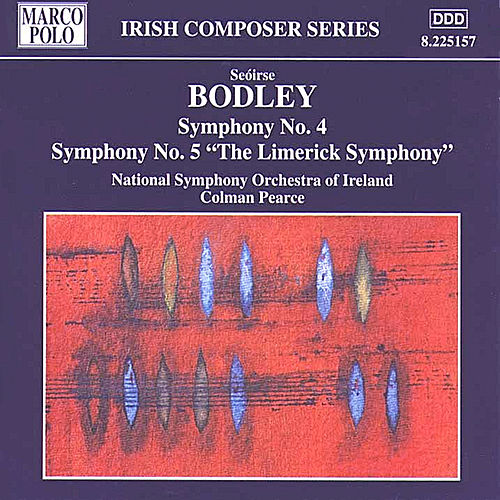 BODLEY: Symphonies Nos. 4 and 5 by Ireland National Symphony Orchestra