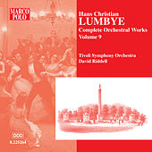LUMBYE: Orchestral Works, Vol.  9 by Tivoli Symphony Orchestra