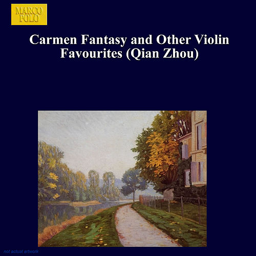 Carmen Fantasy and Other Violin Favourites (Qian Zhou) by Zhou Qian