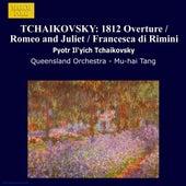 TCHAIKOVSKY: 1812 Overture / Romeo and Juliet / Francesca di Rimini by Queensland Orchestra