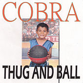 Thug and Ball von Cobra