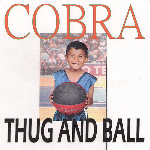 Thug and Ball by Cobra