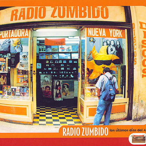 Radio Zumbido: Los Ultimos Dias Del AM by Radio Zumbido