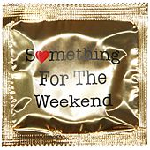 Something for the Weekend by Molotov Jukebox