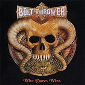 Who Dares Wins by Bolt Thrower