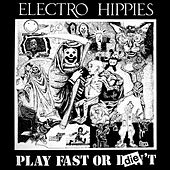 Play Fast or Die by Electro Hippies
