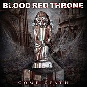 Come Death by Blood Red Throne