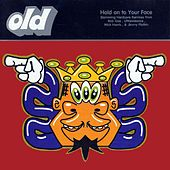 Hold On to Your Face by OLD