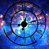 Time Will Tell by The Browning
