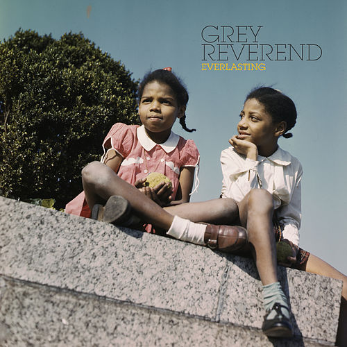 Everlasting by Grey Reverend