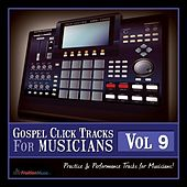 Gospel Click Tracks for Musicians Vol. 9 by Fruition Music Inc.