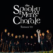 Tooled Up by The Spooky Men's Chorale