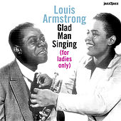 Glad Man Singing - Summer Version by Louis Armstrong