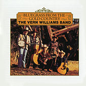 Bluegrass From The Gold Country by Vern Williams Band