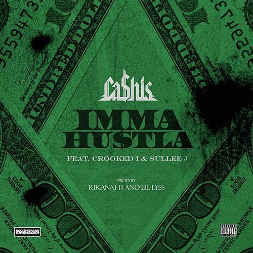 Imma Hustla (feat. Crooked I & Sullee J) by Ca$his