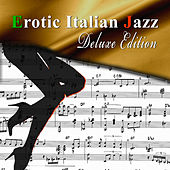 Erotic Italian Jazz (Deluxe Edition) by Various Artists