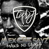 Make No Sense by Alex Sayz